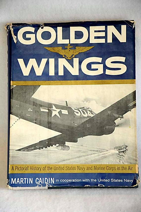 Vintage Aviation Book.. Golden Wings HBDJ 1st Ed 1960.. USN USMC Military Photos