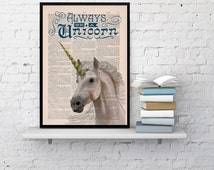 Unicorn art Always be a unicorn  Wall art home decor, gift, unicorn geek art, giclee print, unicorn wall decor, unicorn art BPAN221b