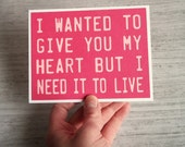I wanted to give you my heart but I need it to live-Greeting Card Lipstick Pink with Baby Pink lettering- Blank inside for all your writing
