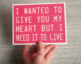 I wanted to give you my heart but I need it to live-Greeting Card Blank Inside-  Lipstick Pink with Baby Pink lettering -Typography Style