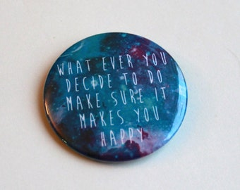 Make sure it makes you Happy - Galaxy Hipster - Button or Pckt Mirror