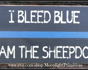 Sheepdog, Police, I Bleed Blue, I Am The Sheepdog, Police Gifts, Thin Blue Line, Police Signs,  Law Enforcement, Wooden Signs