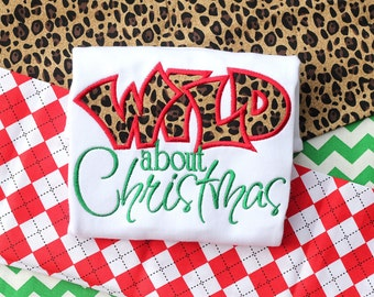 Wild About Christmas Embroidered Shirt - Christmas Shirt - Reindeer Shirt - Girl Christmas Shirt - Santa - Christmas - Leopard Santa - Wild