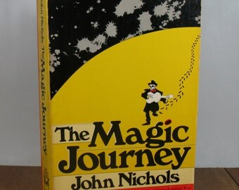 The Magic Journey by John Nichols Trade Paperback 1st Edition