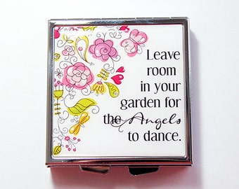 Pill Box, Pill Case, Square Pill case, 4 Sections, Floral, Inspirational Saying, Leave room in your garden for the angels to dance (4290)