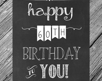 INSTANT DOWNLOAD -- 8x10 Chalkboard Printable Happy 60th Birthday Sign