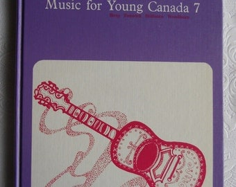 Vintage Childrens Book - Music Book - Music for Young Canada 7 - First Edition - W.J. Gage, Toronto 1969