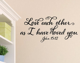 John 15:12 Love each other as I have loved you- Bible verse scripture - Vinyl Wall Art JOH15V12-0001