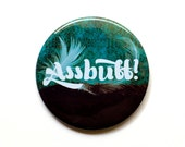 Supernatural Button - Castiel Button - Assbutt Button - Supernatural Magnet - Castiel Magnet - Castiel Quote - Hey Assbutt