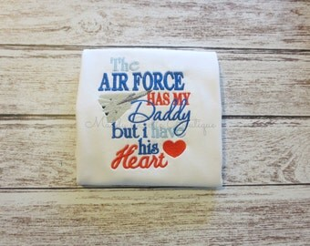 The Air Force Has My Daddy But I Have His Heart Embroidered Shirt - Air Force Daddy, Military, Homecoming, Boys, Girls