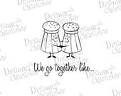 We Go Together Like Salt and Pepper Digital Stamp Art/Image- DS47-WGT11