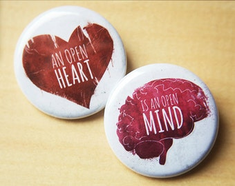An Open Heart is an Open Mind  //  two 1.25 inch buttons