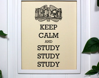 Keep Calm Poster - 8 x 10 Art Print - Keep Calm and Study Study Study - Shown in French Vanilla - Buy 2 Posters, Get a 3rd Free