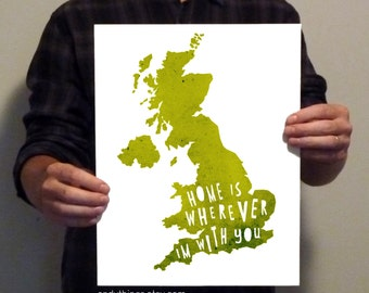 United Kingdom  - Home Is Wherever I'm With You - 11x14 Typography Print