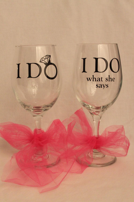 I Do Not Like: Wedding Wine Glasses I Do & I Do What She Says Bride And