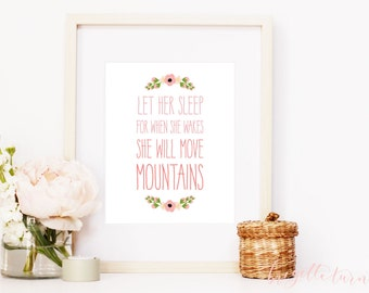 Wall Art Print | Girls | Room | Nursery | Let her sleep for when she wakes she will move mountains