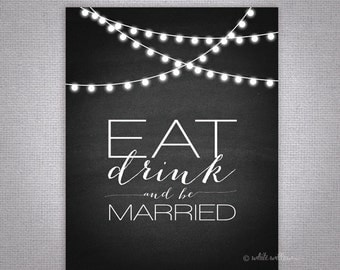 Eat Drink and be Married Wedding Sign Printable