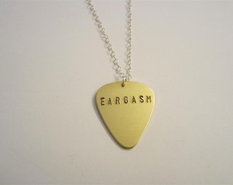 EARGASM Necklace, Hand Stamped, Brass, Guitar Pick necklace