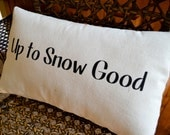Canvas Winter Up to Snow Good Pillow - Stenciled Pillow - Winter Christmas Pillow - Winter Decor - Christmas Decor