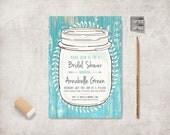 Rustic Bridal Shower Invitation, Birthday Invitation, Digital File - Turquoise Invitation, Rustic Mason Jar Invite