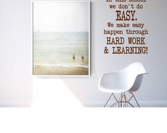 In this school we don't do easy.  Wall Decal