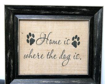 Home Is Where The Dog Is Burlap Art Print Burlap Print