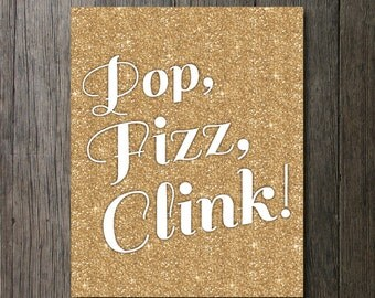 Glitter party decor, Pop Fizz Clink, gold glitter printable, printable bachelorette, new years glitter, champagne print, new years printable