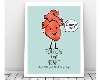 Follow Your Heart Print, Funny Art, Anatomically Correct Heart, Instant Download, Quirky Art, Funny Art Print, Advice, Life Quote
