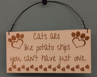 Sign, Cat Sign, Mini Sign - Cats are like potato chips you can't have just one