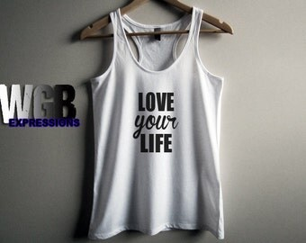 Love your life womans tank top white