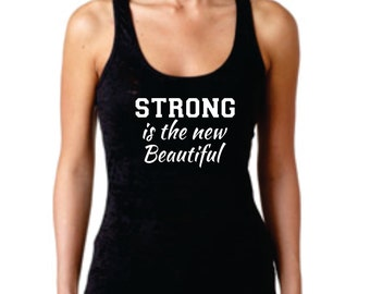 Strong Is the New Beautiful Racerback Burnout Tank Top Workout Tank Motivational Tank Gym Clothes