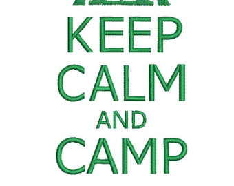 Keep calm and Camp Design -In Hoop sizes 4x4, 5x7, and 9x9- Instant Download - for Embroidery Machines