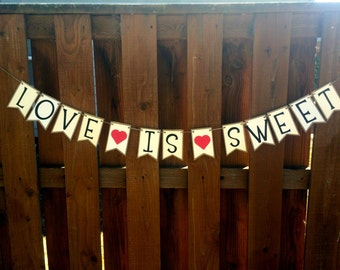 Love Is Sweet- Candy Bar or Cake Table Paper Pennant Banner