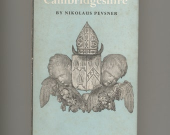 Cambridgeshire - Issued in the Penguin Series, The Buildings of England  by Nikolaus Pevsner Vintage Paperback Penguin Book with Dust-Jacket