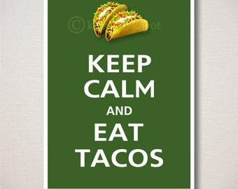 Keep Calm and EAT TACOS Typography Kitchen Art Print 5x7 (Featured color: Vine Green--choose your own colors)