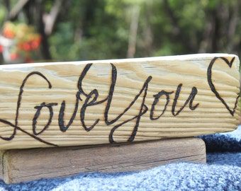 Driftwood Sign Wood Burned Love You Pyrography