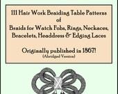 1867 Civil War Victorian Hair Work Book Hairwork Jewelry 111 Braiding Designs Abridged DIY Hairworking Directions Patterns Designs Bracelets