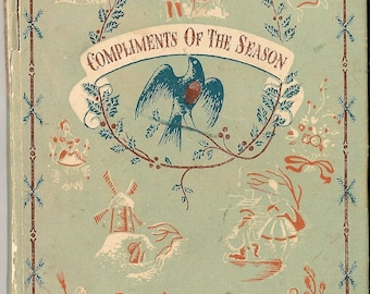 Compliments Of The Season - L. D. Ettlinger and R. G. Holloway - 1947 - Vintage Book