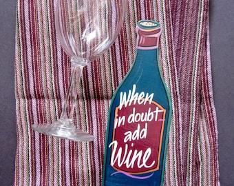 When in Doubt ADD WINE ,  wine bottle shaped Magnet