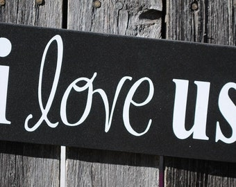 I love us wood sign