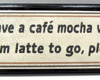 Cafe, Mocha, Valium Sign