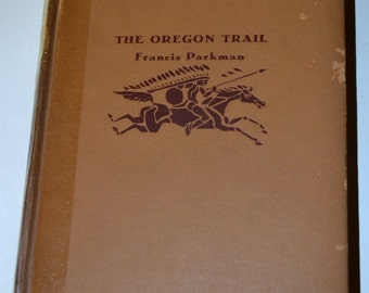 Vintage  Book The Oregon Trail by Francis Parkman 1931 Edition
