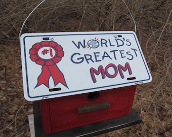 License Plate  Birdhouse World's Greatest Mom Red