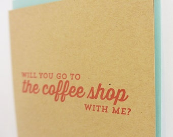 Coffee shop letterpress greeting card: Will you go to the coffee shop with me