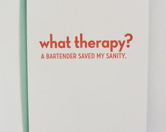 What Therapy Letterpress Card: A Bartender Saved My Sanity