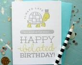 Happy Belated Birthday Turtle Letterpress Note Card