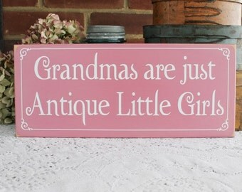 Wood Sign Grandmas Are Just Antique Little Girls Plaque Shabby Grandmother Saying Wall Decor Mother's Day Gift