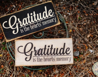 Gratitude Is The Hearts' Memory...Handcrafted Rustic Sign