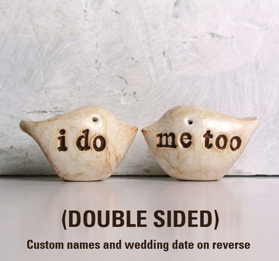 Custom personalized wedding cake topper....DOUBLE SIDED... i do, me too on one side and CUSTOM names and wedding date on the other