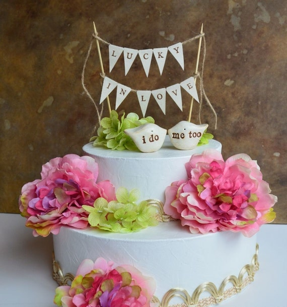 """Wedding cake topper DOUBLE SIDED personalized birds and """"lucky in love"""" banner...package deal...i do, me too love birds and fabric banner"""